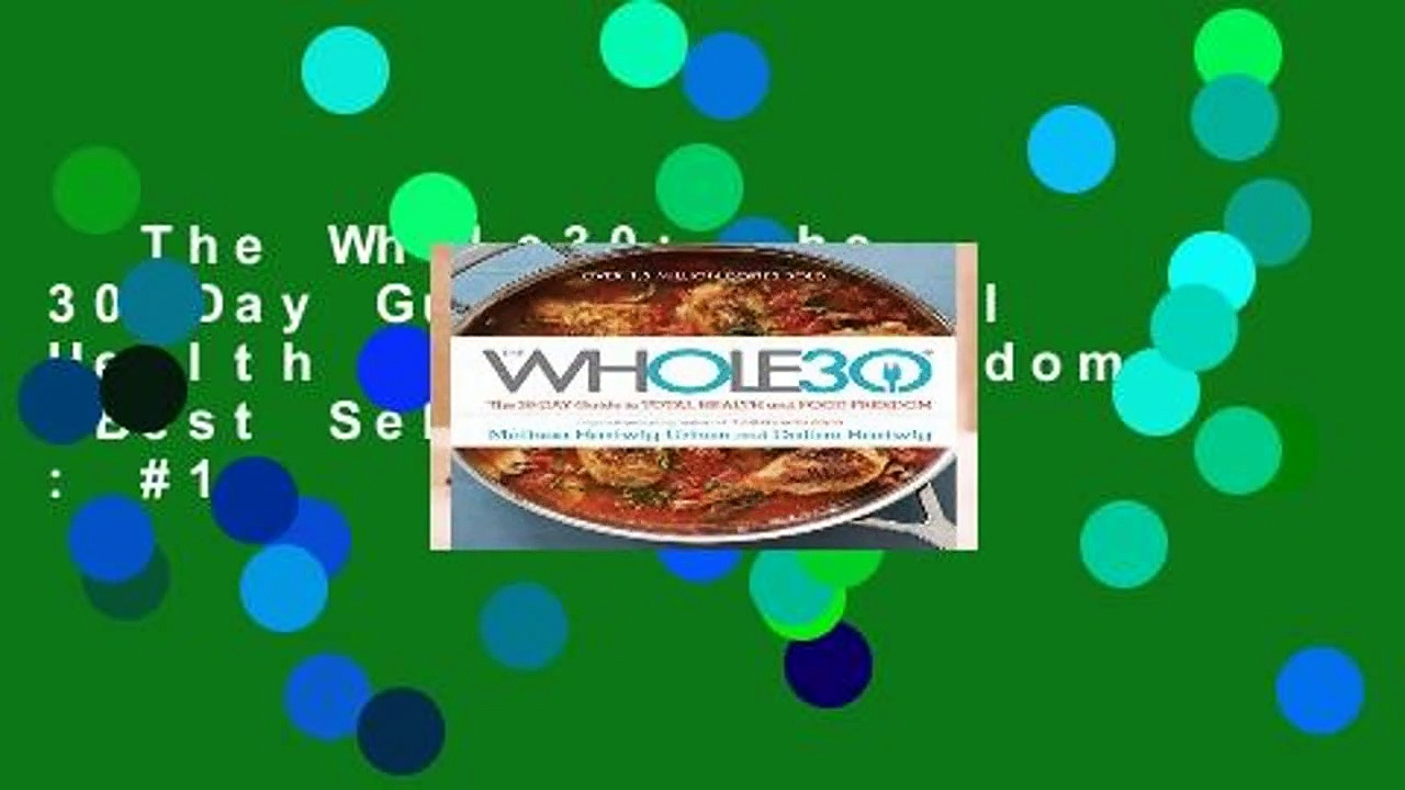 The Whole30: The 30-Day Guide to Total Health and Food Freedom  Best Sellers Rank : #1