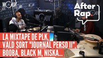 "AFTER RAP : Vald lâche ""Journal Perso II"", la mixtape de PLK, Booba, Black M, Niska..."