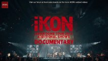 iKON Japan Dome Tour 2017 DVD Additional Shows Documentary ENG SUB Part 1