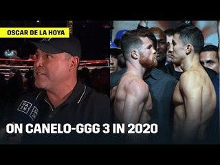 Oscar De La Hoya Says Canelo-GGG 'Has To Happen' In 2020