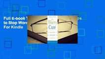 Full E-book The Worry Cure  Seven Steps to Stop Worry from Stopping You  For Kindle