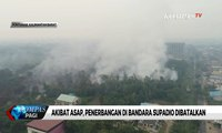 Bencana Kabut Asap, Operasional Bandara Supadio di Pontianak Terganggu