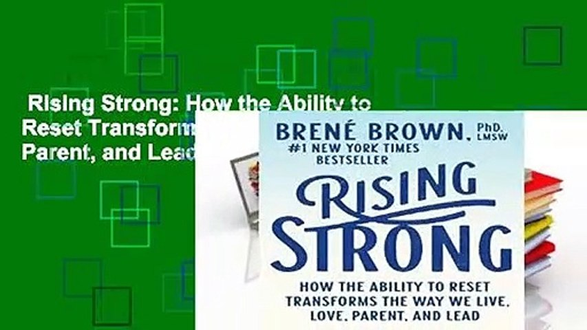 Rising Strong: How the Ability to Reset Transforms the Way We Live, Love, Parent, and Lead  Review