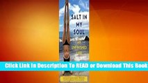 Full E-book Salt in My Soul: An Unfinished Life  For Online