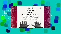 [GIFT IDEAS] We Gon  Be Alright: Notes on Race and Resegregation by Jeff Chang