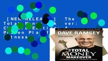 [NEW RELEASES]  The Total Money Makeover: Classic Edition: A Proven Plan for Financial Fitness