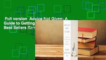 Full version  Advice Not Given: A Guide to Getting Over Yourself  Best Sellers Rank : #2