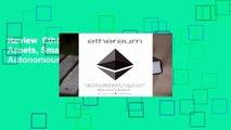 Review  Ethereum: Blockchains, Digital Assets, Smart Contracts, Decentralized Autonomous