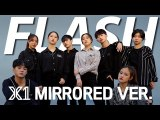 [ Mirrored ver. ]  X1  'FLASH' / Mirrored Choreography ( feat. twice the speed )