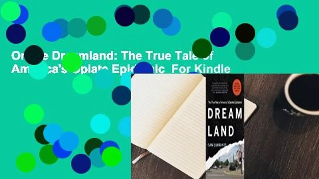 Online Dreamland: The True Tale of America's Opiate Epidemic  For Kindle