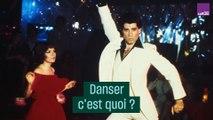 Danser c'est quoi ?