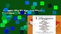 Lifespan: Why We Age--And Why We Don t Have to  Review