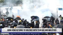 Hong Kong returns to violence with tear gas and Molotovs