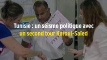 Tunisie : un séisme politique avec un second tour Karoui-Saïed