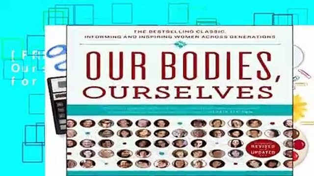 [FREE] Our Bodies, Ourselves: A New Edition for a New Era