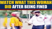 Delhi woman threatens to commit suicide after she gets challan, video goes viral |OneIndia News