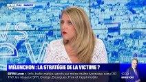 Mélenchon : la stratégie de la victime ? - 16/09