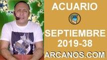 HOROSCOPO ACUARIO - Semana 2019-38 Del 15 al 21 de septiembre de 2019 - ARCANOS.COM