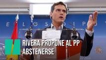 Rivera propone al PP abstenerse poniendo condiciones a Sánchez