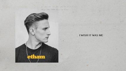 Etham - I Wish It Was Me