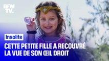 Comment cette petite fille de 5 ans a recouvré la vue de son œil droit