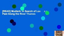 [READ] Mudlark: In Search of London s Past Along the River Thames