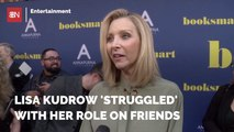 Lisa Kudrow Reveals Her Time With 'Friends'