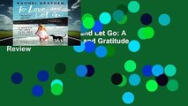Full E-book  To Love and Let Go: A Memoir of Love, Loss, and Gratitude  Review
