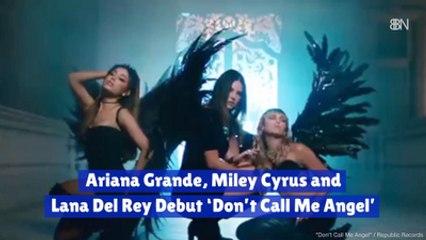 The Song Between Ariana Grande, Miley Cyrus And Lana Del Rey