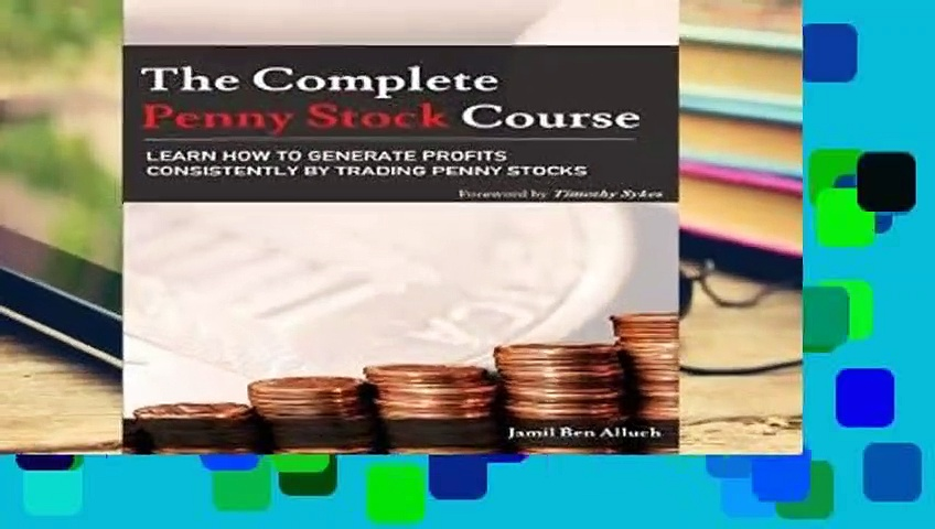 The Complete Penny Stock Course: Learn How To Generate Profits Consistently By Trading Penny