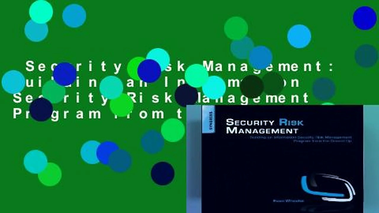 Security Risk Management: Building an Information Security Risk Management Program from the