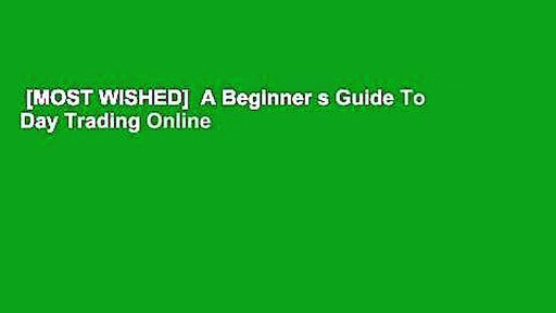 [MOST WISHED]  A Beginner s Guide To Day Trading Online
