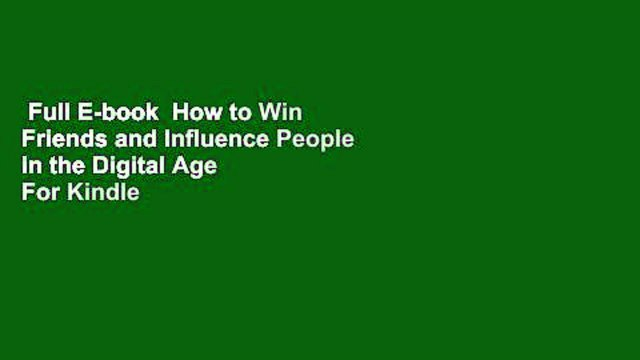 Full E-book  How to Win Friends and Influence People in the Digital Age  For Kindle