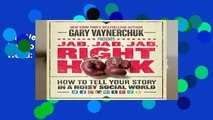 Full Version  Jab, Jab, Jab, Right Hook: How to Tell Your Story in a Noisy, Social World: How to