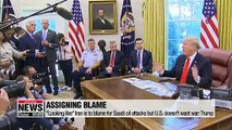 """""""Looking like"""" Iran is to blame for Saudi oil attacks but U.S. doesn't want war: Trump"""