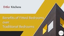 Benefits of Fitted Bedrooms over Traditional Bedrooms