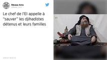 """Le chef de l'EI appelle à """"sauver"""" les djihadistes détenus et leurs familles"""