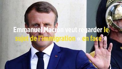 Emmanuel Macron veut regarder le sujet de l'immigration « en face »