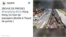 Hong Kong : Un train de passagers déraille à l'heure de pointe
