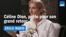 EXCLU RADIO | Céline Dion prête pour son grand retour !