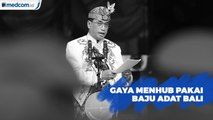Peringati Hari Perhubungan Nasional, Menhub Pakai Baju Adat Bali