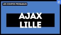 Ajax Amsterdam - LOSC : les compositions probables