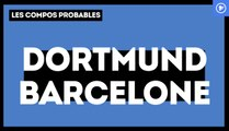 Borussia Dortmund - FC Barcelone : les compositions probables
