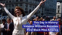 This Day in History: Vanessa Williams Becomes First Black Miss America