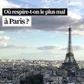 Une carte interactive montre les zone les plus polluées de Paris