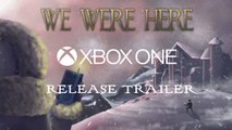 WE WERE HERE Official Xbox One Release Trailer (2019)