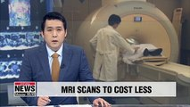 Abdomen, chest MRI scans to cost one-third of current prices in November