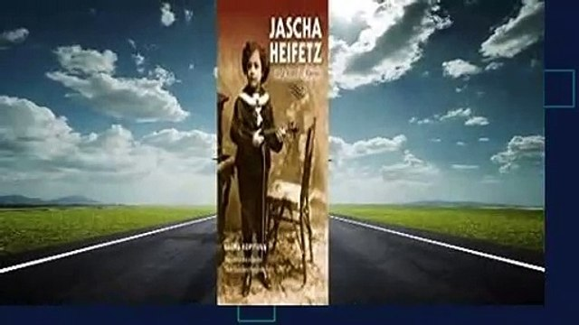 Full E-book  Jascha Heifetz: Early Years in Russia Complete