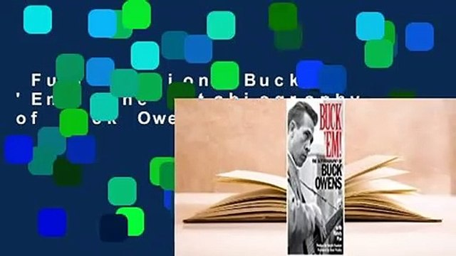 Full version  Buck 'Em!: The Autobiography of Buck Owens Complete
