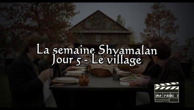 La semaine Shyamalan - Jour 5 - Le village